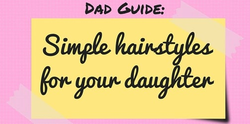 Dads, here are simple hairstyles you can do for your daughter!