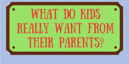 What children really want from their parents