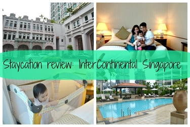 Family staycation in the city: InterContinental Singapore