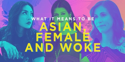 Eyes Wide Woke: What It Means to Be Asian, Female and Woke