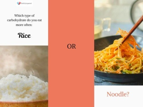 Rice or Noodle?
