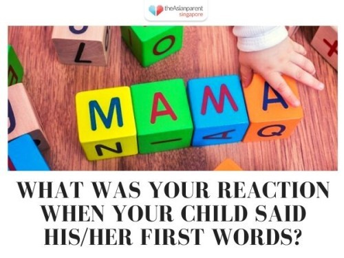 When your child says his/her first word ...