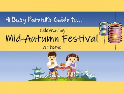 Mid-Autumn Festival Guide for the busy parent
