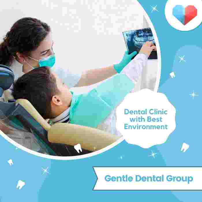 Gentle Dental Group: Dental Clinic with Best Environment