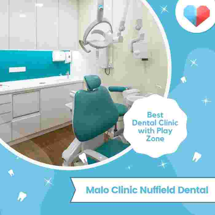 Malo Clinic Nuffield Dental: Best Dental Clinic with Play Zone