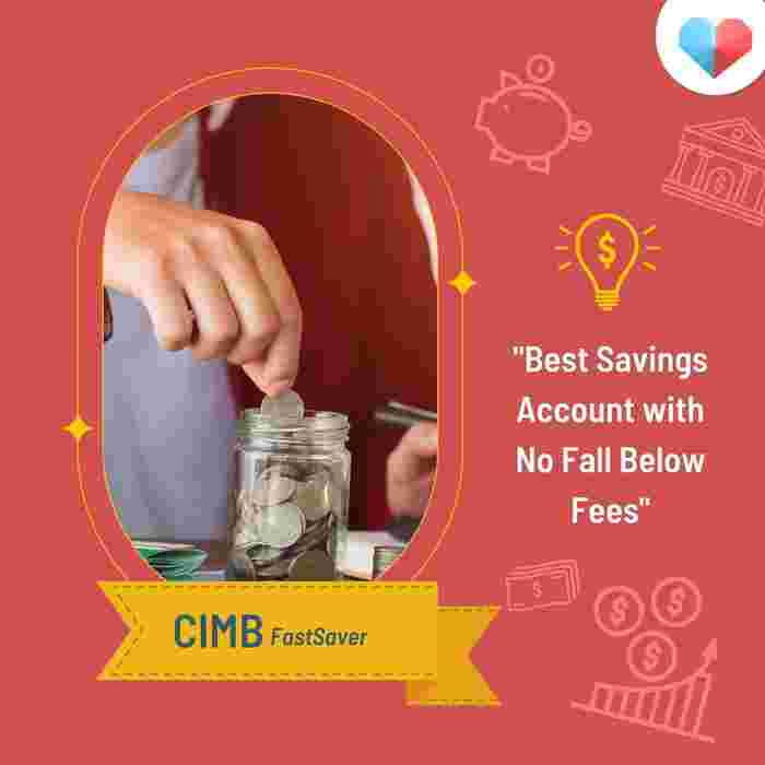 CIMB FastSaver Review  Best Savings Account With No Fall Below Fees