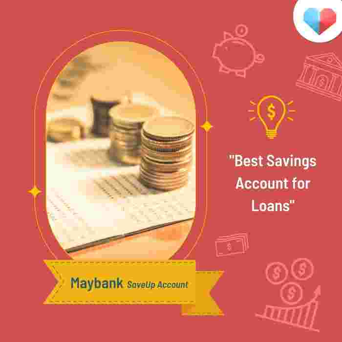 Maybank SaveUp Account Review  Best Savings Account For Loans