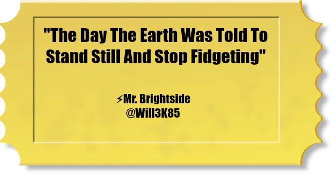 The Day the Earth Was Told to Stand Still and Stop Fidgeting