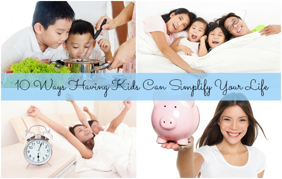 10 Ways having kids can simplify your life