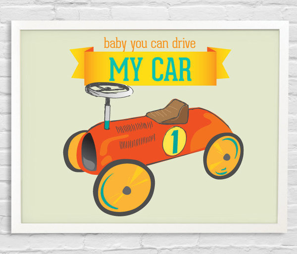"""""""Baby You Can Drive My Car"""" Wall Art"""