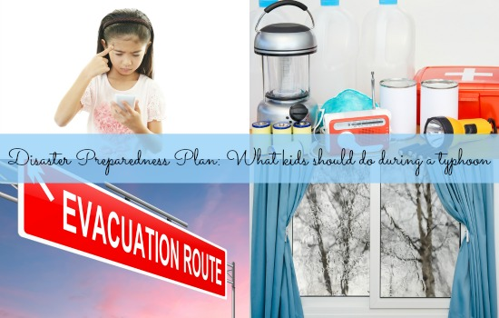 Disaster Preparedness Plan: What kids should do during a typhoon