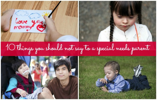 Things you shouldn't say to the parent of a special needs child