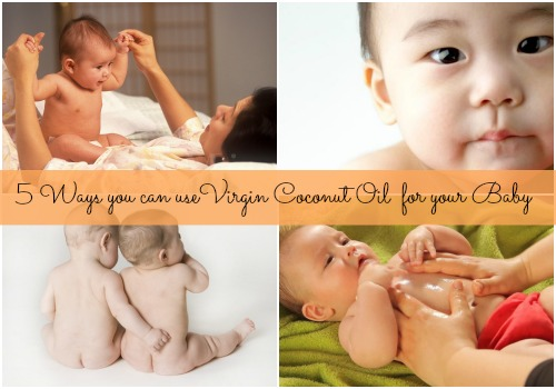 VIRGIN COCONUT OIL AND YOUR BABY: 5 WAYS YOUR CHILD WILL   BENEFIT