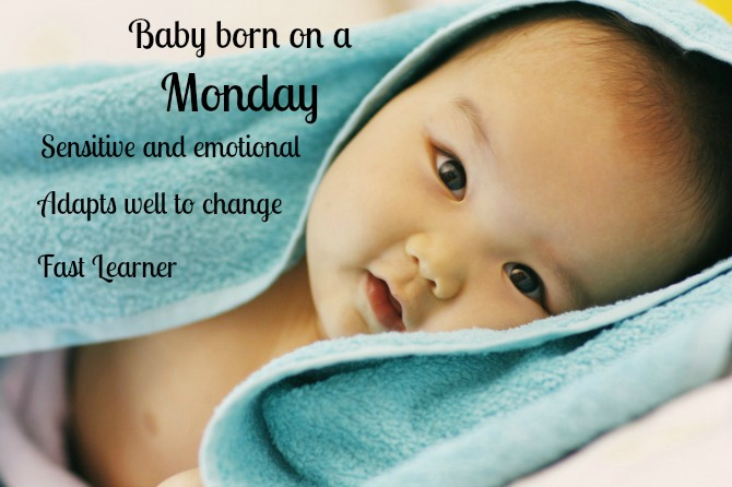 Those born on Mondays are soft-hearted but flexible.
