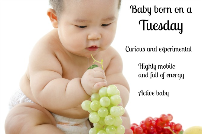 Were you born a Tuesday? Then you're naturally inquistive and energetic!