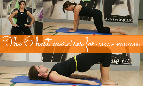 The 6 best exercises for new mums