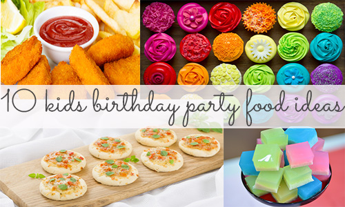 10 delicious kids' birthday party food ideas