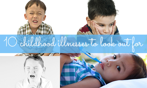 10 childhood illnesses to look out for