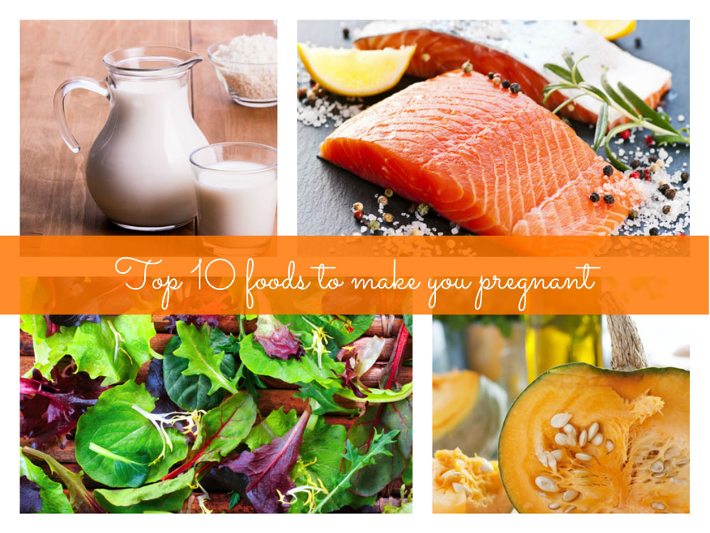 Click next to check out the top 10 foods to make you pregnant...