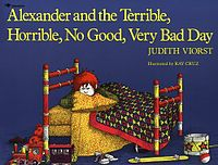 3.  Alexander and the Terrible, Horrible, No Good, Very Bad Day (1987) by Judith Viorst, illustrated by Ray Cruz