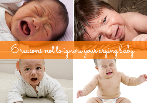 6 Reasons Not to ignore Your Crying Baby