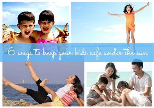 6 ways to keep your kids safe under the sun