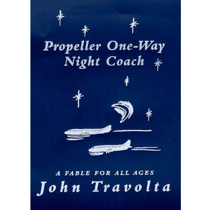 """Worst: """"Propeller One-Way Night Coach: A Fable for All Ages"""" by John Travolta"""