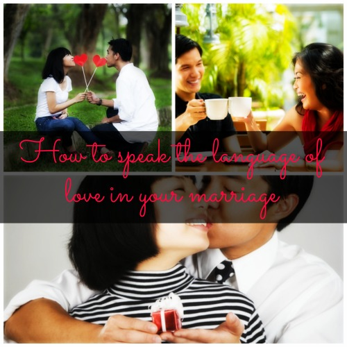 How to speak the language of love in your marriage