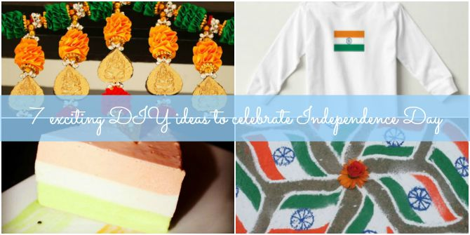 7 exciting DIY ideas to celebrate Independence Day