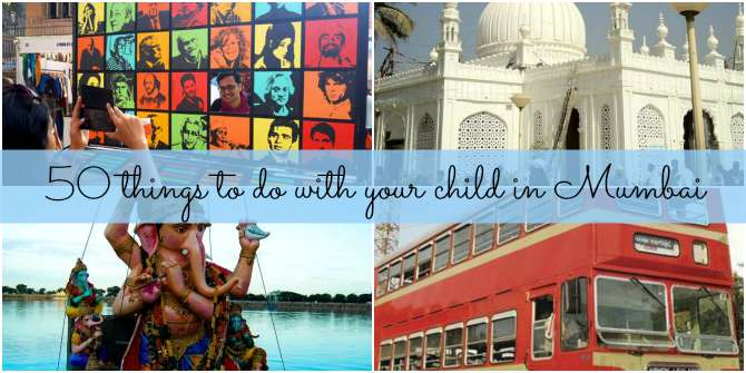50 things to do with your child in Mumbai