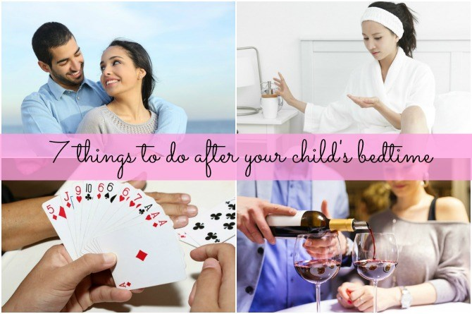 7 things to do after your child's bedtime