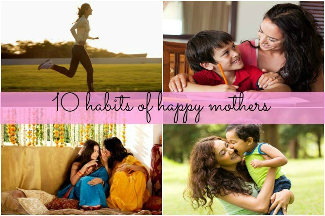 Top 10 habits of happy mothers