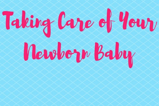 Parenting essentials: Taking care of your newborn baby